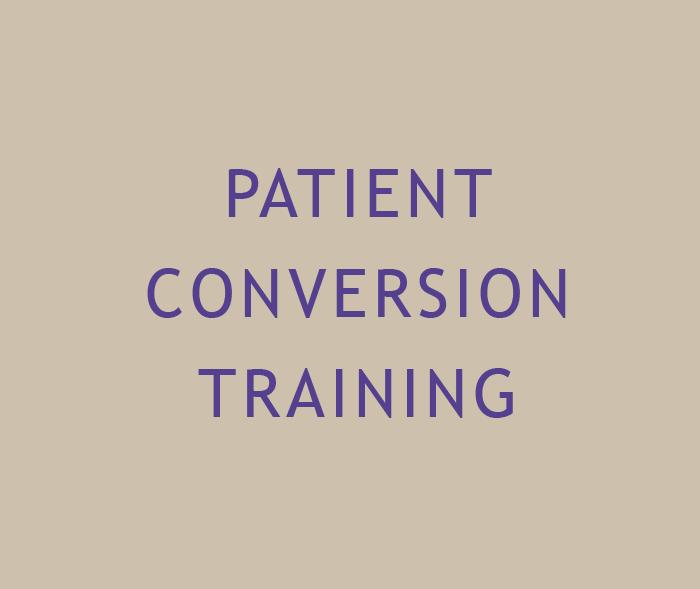 Patient conversion training